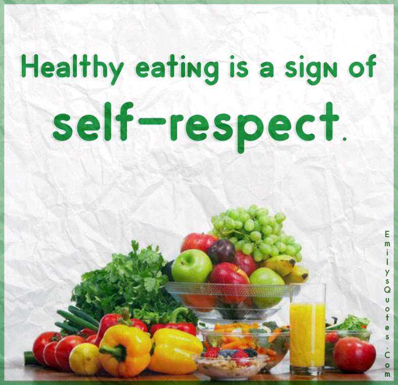 Healthy eating is a sign of self-respect | Popular ...