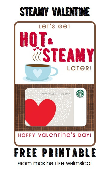 FREE PRINTABLE from Making Life Whimsical.  So cute for your MAN!  Just add a Starbucks Card!