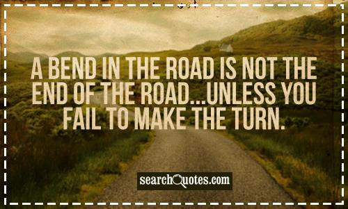 A Bend In The Road Page Numbers Quotes Quotations Sayings 2019