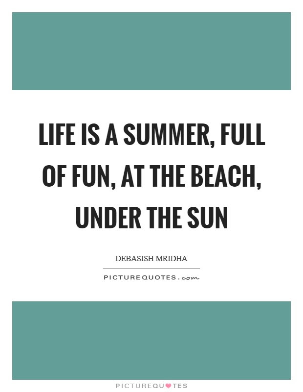 Life Is A Summer Full Of Fun At The Beach Under The Sun Picture