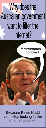 The Reason Why Kevin Rudd Want To Filter / Censor The Internet