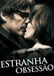 Estranha Obsessão | filmes-netflix.blogspot.com