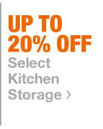 Up To 20% Off Select Kitchen Storage