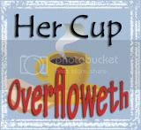 Her Cup Overfloweth