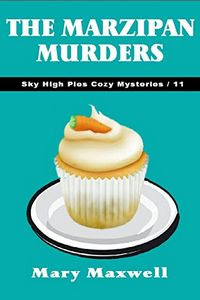 The Marzipan Murders by Mary Maxwell