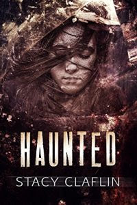 Haunted by Stacy Claflin