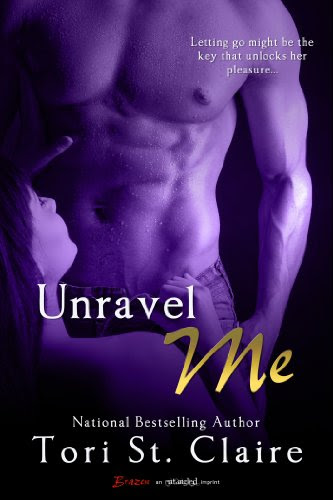 Unravel Me (Entangled Brazen) by Tori St. Claire