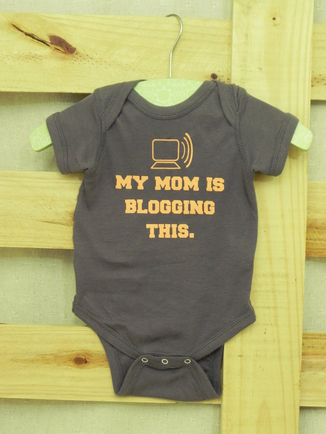 My Mom is Blogging This Baby Bodysuit (You Choose Size)