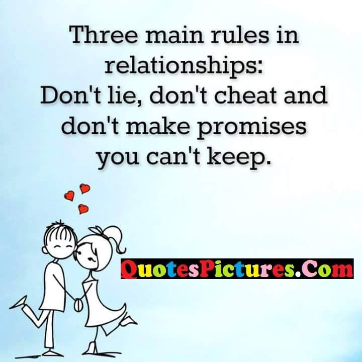 Main Rules In Relationships 1 Dont Lie 2 Dont Cheat 3 Dont