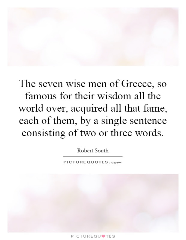The Seven Wise Men Of Greece So Famous For Their Wisdom All The