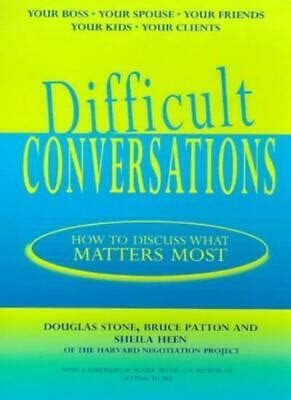 Read Online Difficult Conversations How To Discuss What