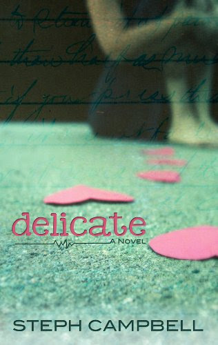 Delicate by Steph Campbell