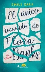 El único recuerdo de Flora Banks Emily Barr
