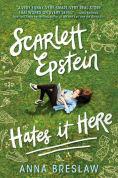 Title: Scarlett Epstein Hates It Here, Author: Anna Breslaw