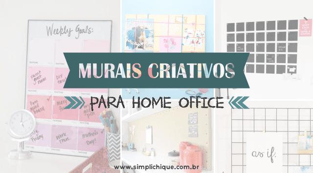 Ideias De Mural Criativo Para Seu Home Office Simplichique