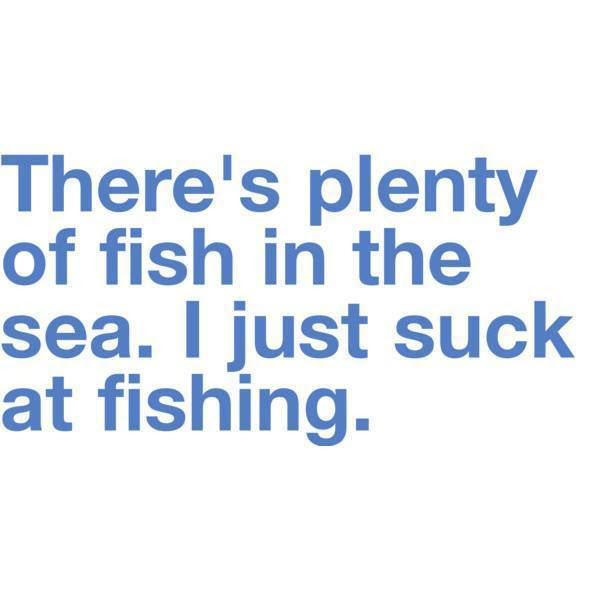 Quotes About Plenty Of Fish 27 Quotes