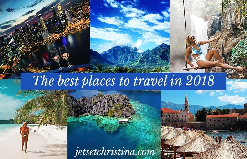 The Top 10 Places to Travel in 2018 - JetsetChristina