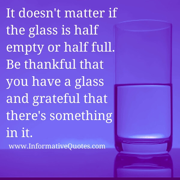 Be Thankful And Grateful That You Have Something Informative Quotes