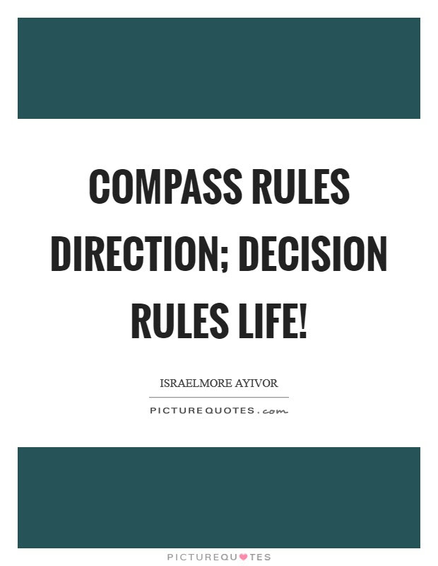 Compass Rules Direction Decision Rules Life Picture Quotes