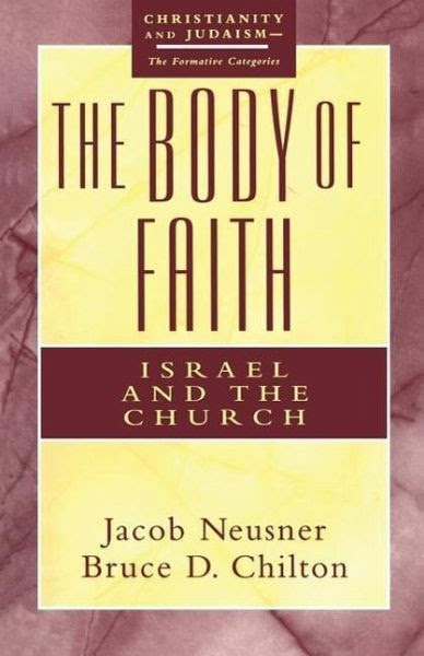 The Body of Faith - Neusner, Jacob; Chilton, Bruce