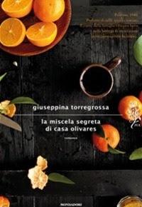 """""""La miscela segreta di casa Olivares"""" di Giuseppina Torregrossa"""