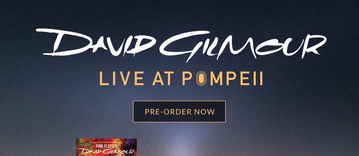David Gilmour Live at Pompeii. Pre-Order Now.