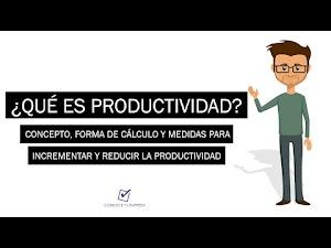 ¿Que es Productividad? | Cálculo, Incremento y Reducción de Productividad