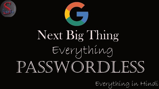 Everything Without Password || Google's next big thing