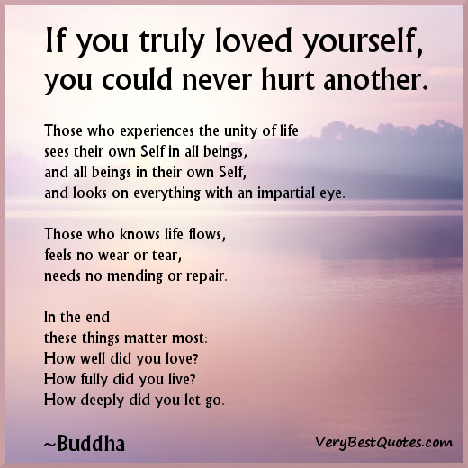 If You Truly Loved Yourselfyou Could Never Hurt Another Good Day