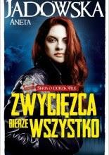 Zwycięzca bierze wszystko - Aneta Jadowska