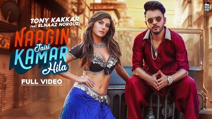 NAAGIN JAISI KAMAR HILA - Tony Kakkar Lyrics In Hindi