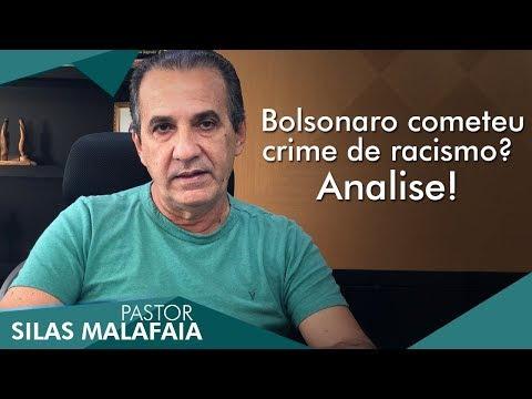 Bolsonaro cometeu crime de racismo? - Pr. Silas Malafaia