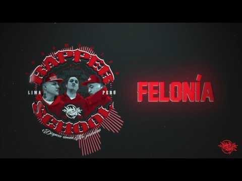 Rapper School - Felonía (Audio) 2017 [Peru]