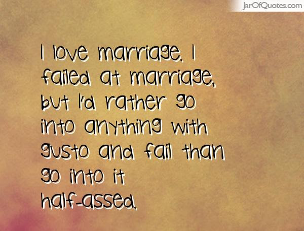 Quotes About Failure Of Marriage 58 Quotes