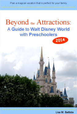 Beyond the Attractions: A Guide to Walt Disney World with Preschoolers (2014)