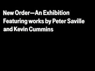 New Order: An Exhibition Featuring works by Peter Saville and Kevin Cummins; front