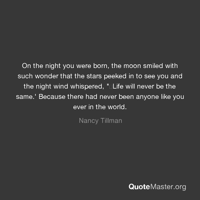 On The Night You Were Born The Moon Smiled With Such Wonder That
