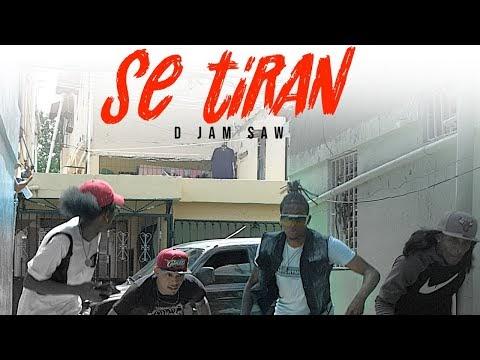 D Jam Saw - Se Tiran - ( Video Official)