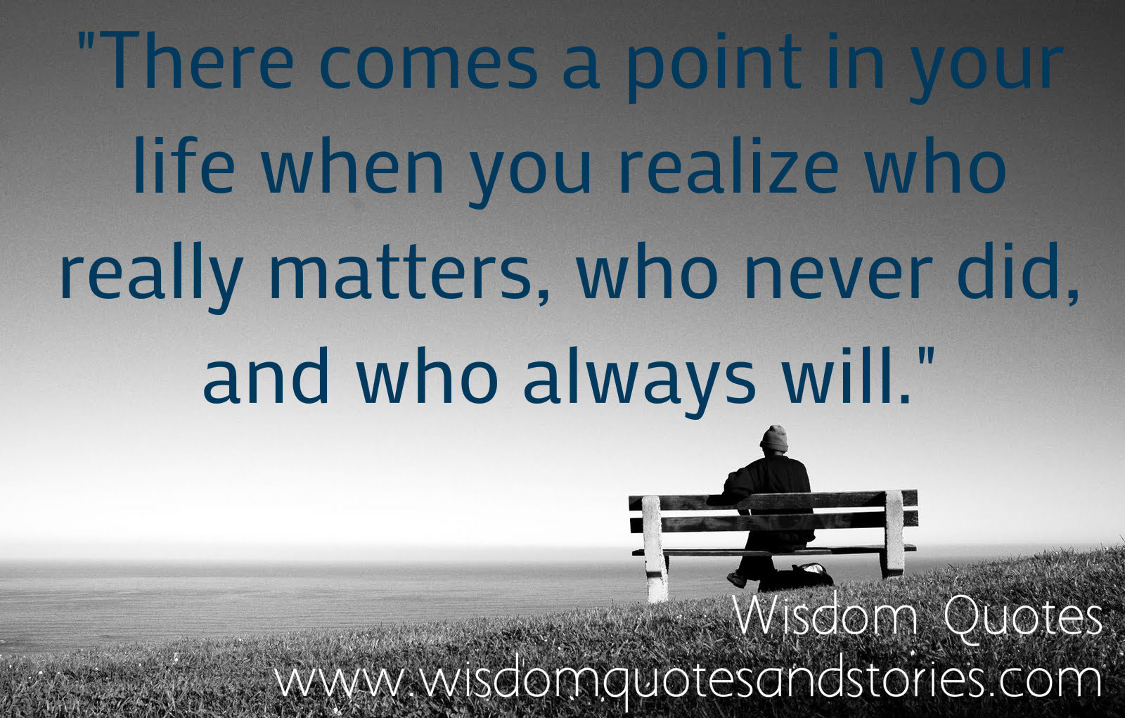 When You Realize Who Really Matters Wisdom Quotes Stories