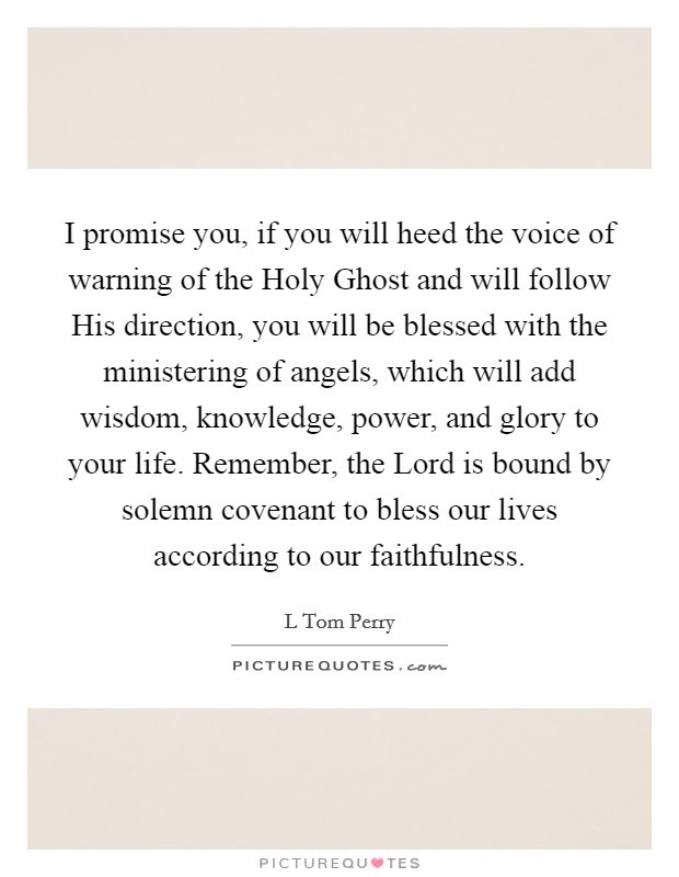 I Promise You If You Will Heed The Voice Of Warning Of The Holy