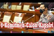 Uji Calon Kapolri, Komjen Listyo Sigit Prabowo Didampingi Kapolri Jendral Idham Aziz Tiba di DPR