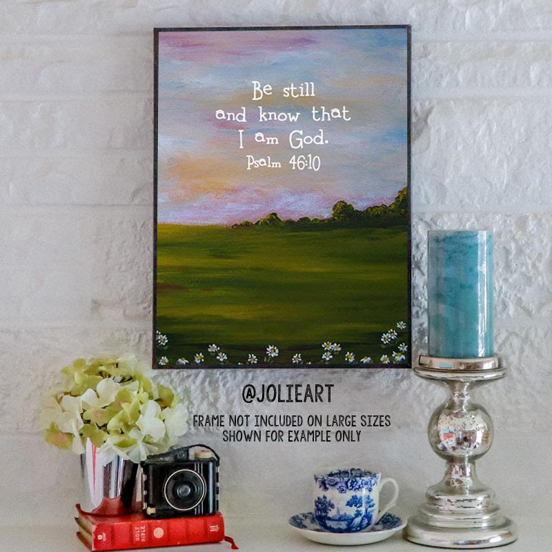 Psalm 4610 Be Still And Know That I Am God Bible Verse Print Jolieart