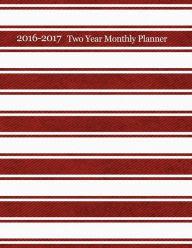 2 Year Monthly Planner - 2016 & 2017: Two Year Monthly Planner ...