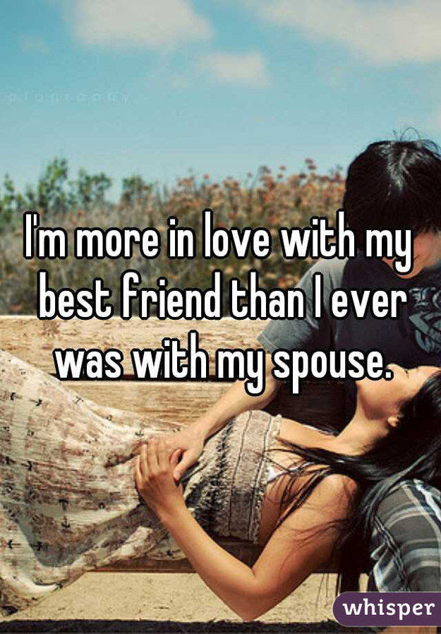 Im More In Love With My Best Friend Than I Ever Was With My Spouse