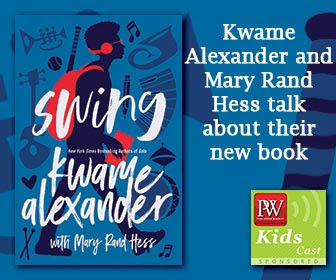 PW KidsCast: A Conversation with Kwame Alexander and Mary Rand Hess