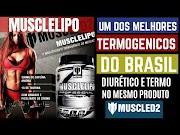 MUSCLED2 : MUSCLELIPO Um dos Melhores Termogênico e Diurético Brasil Queima Gordura e Tira Retenção