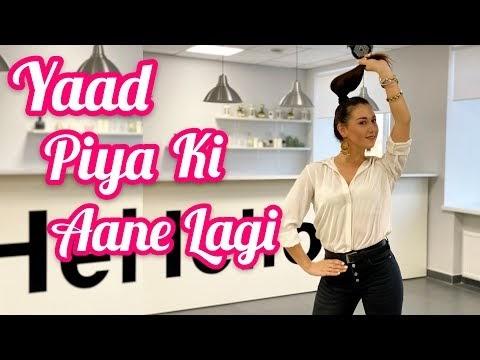 Yaad piya ki aane lagi | Neha Kakkar | Dance Cover | Bollywood | OLGA73IL