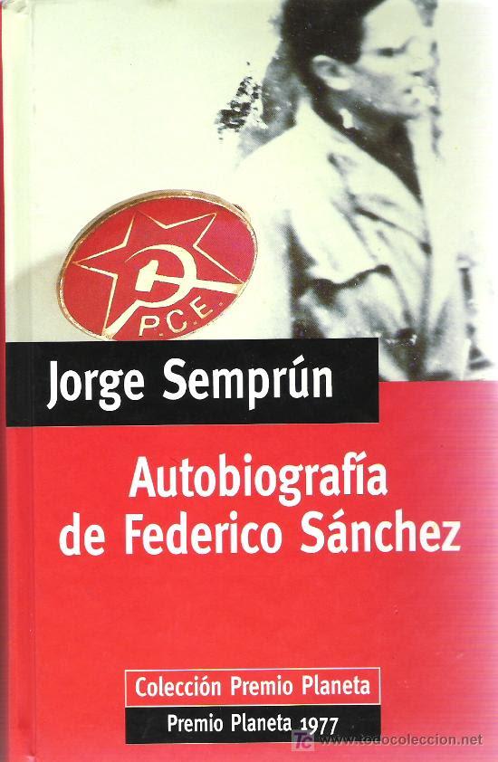 AUTOBIOGRAFIA DE FEDERICO SANCHEZ. JORGE SEMPRÚN.PREMIO PLANETA 1977. (Libros de Lance (posteriores a 1936) - Literatura - Otros)