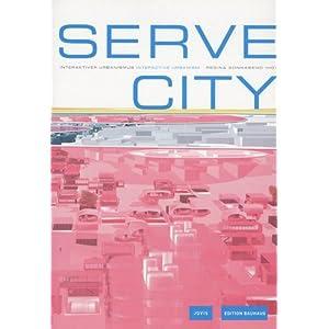 Serve City : nteractive urbanism