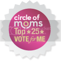 Circle of Moms Top 25 Product Review Parents-Vote for me!!